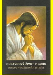 Osnova modlitebních setkání Opravdového života v Bohu  (odkaz v elektronickém katalogu)