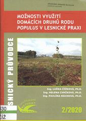 Možnosti využití domácích druhů rodu Populus v lesnické praxi : certifikovaná metodika  (odkaz v elektronickém katalogu)