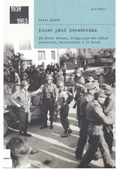 Konec pánů Benešovska : SS-Stadt Böhmen, Ortsgruppe der NSDAP Beneschau, Wallenstein a ti druzí  (odkaz v elektronickém katalogu)