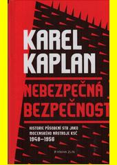 Nebezpečná bezpečnost : historie působení StB jako mocenského nástroje KSČ 1948-1956  (odkaz v elektronickém katalogu)