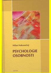 Psychologie osobnosti  (odkaz v elektronickém katalogu)