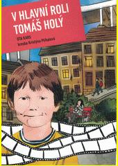 V hlavní roli Tomáš Holý : nuselský grafický román  (odkaz v elektronickém katalogu)