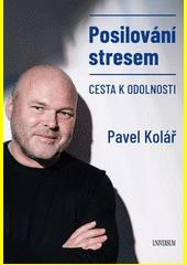 Posilování stresem : cesta k odolnosti  (odkaz v elektronickém katalogu)