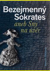 Bezejmenný Sokrates, aneb, Sny na úvěr  (odkaz v elektronickém katalogu)