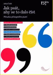 Jak psát, aby se to dalo číst : příručka přístupného psaní  (odkaz v elektronickém katalogu)