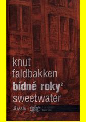 Bídné roky. 2, Sweetwater  (odkaz v elektronickém katalogu)