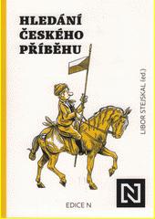 Hledání českého příběhu : úvahy nad minulostí, současností a především budoucností naší společnosti  (odkaz v elektronickém katalogu)