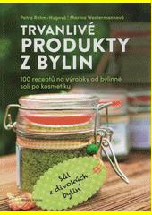 Trvanlivé produkty z bylin : 100 receptů pro prodejce od bylinné soli po kosmetiku  (odkaz v elektronickém katalogu)