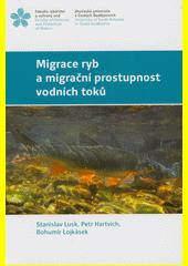 Migrace ryb a migrační prostupnost vodních toků  (odkaz v elektronickém katalogu)