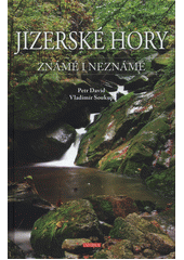 Jizerské hory : známé i neznámé  (odkaz v elektronickém katalogu)