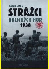 Strážci Orlických hor 1938  (odkaz v elektronickém katalogu)