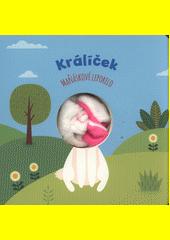 Králíček : maňáskové leporelo  (odkaz v elektronickém katalogu)