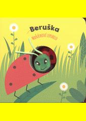 Beruška : maňáskové leporelo  (odkaz v elektronickém katalogu)