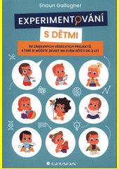 Experimentování s dětmi : 50 zábavných vědeckých projektů, které si můžete zkusit na svém dítěti do 2 let  (odkaz v elektronickém katalogu)