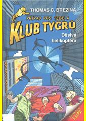 Děsivá helikoptéra  (odkaz v elektronickém katalogu)