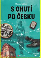 S chutí po Česku : vlakem za regionálními specialitami a zážitky  (odkaz v elektronickém katalogu)