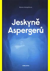 Jeskyně Aspergerů  (odkaz v elektronickém katalogu)