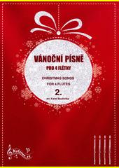 Vánoční písně pro 4 flétny. 2 (odkaz v elektronickém katalogu)