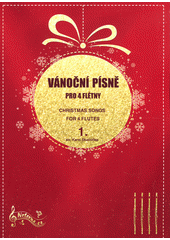 Vánoční písně pro 4 flétny. 1 (odkaz v elektronickém katalogu)