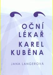 Oční lékař Karel Kuběna  (odkaz v elektronickém katalogu)