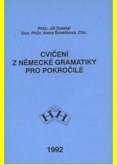 Cvičení z německé gramatiky pro pokročilé /Jiří Doležal, Alena Šimečková (odkaz v elektronickém katalogu)