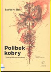Polibek kobry : ženský aspekt v józe a tantře  (odkaz v elektronickém katalogu)