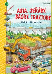 Auta, jeřáby, bagry, traktory : velká kniha vozidel  (odkaz v elektronickém katalogu)