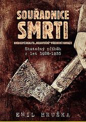 Souřadnice smrti, aneb, Když realita překoná fantazii : skutečný příběh z let 1928-1935  (odkaz v elektronickém katalogu)