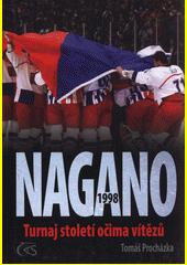Nagano 1998 : turnaj století očima vítězů  (odkaz v elektronickém katalogu)