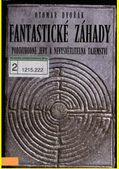 Fantastické záhady / Otomar Dvořák (odkaz v elektronickém katalogu)