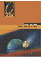 James Ephraim Lovelock. Gaia vrací úder. proč se Země brání a jak ještě můžeme zachránit lidstvo. Praha: Academia, 2008 978-80-200-1687-4 (odkaz v elektronickém katalogu)