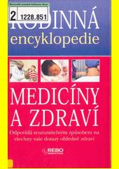 Rodinná encyklopedie medicíny a zdraví  (odkaz v elektronickém katalogu)