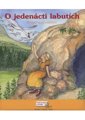 O jedenácti labutích : příběh o vytrvalosti  (odkaz v elektronickém katalogu)