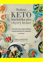 Rodinná keto kuchařka pro chytrý hrnec : chutné low-carb pokrmy, které připravíte snadno a rychle  (odkaz v elektronickém katalogu)