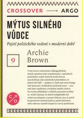 Mýtus silného vůdce : pojetí politického vedení v moderní době  (odkaz v elektronickém katalogu)