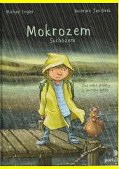 Suchozem - Mokrozem : dva velké příběhy z jednoho světa  (odkaz v elektronickém katalogu)