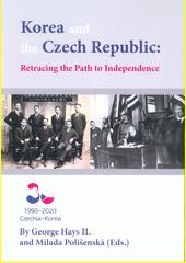 Korea and the Czech Republic: Retracing the Path to Independence : symposium, Prague, April 24th, 2019 : proceedings  (odkaz v elektronickém katalogu)