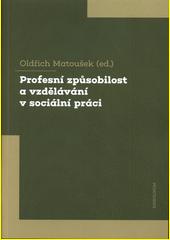 Profesní způsobilost a vzdělávání v sociální práci  (odkaz v elektronickém katalogu)