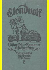 Elendvolk : historischer Roman  (odkaz v elektronickém katalogu)