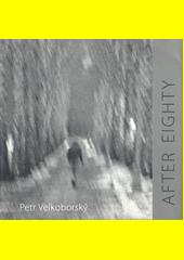After eighty  (odkaz v elektronickém katalogu)