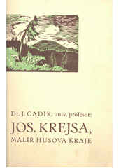 Jos. Krejsa, malíř Husova kraje  (odkaz v elektronickém katalogu)