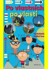 Po vlastních po vlasti : turistická knižní hra  (odkaz v elektronickém katalogu)