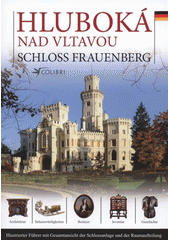 Hluboká nad Vltavou = Schloss Frauenberg  (odkaz v elektronickém katalogu)