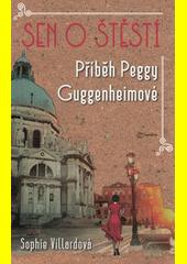 Sen o štěstí : příběh Peggy Guggenheimové  (odkaz v elektronickém katalogu)