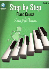 Step by Step Piano Course. Book 2 (odkaz v elektronickém katalogu)