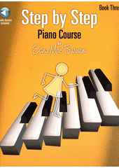 Step by Step Piano Course. Book 3 (odkaz v elektronickém katalogu)
