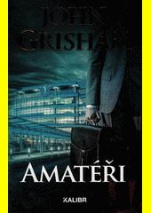 Amatéři  (odkaz v elektronickém katalogu)