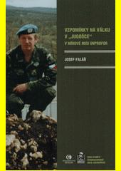 Vzpomínky na válku v  Jugošce  v mírové misi UNPROFOR  (odkaz v elektronickém katalogu)