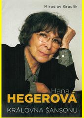 Hana Hegerová : královna šansonu  (odkaz v elektronickém katalogu)