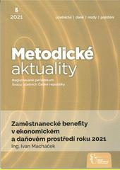 Zaměstnanecké benefity v ekonomickém a daňovém prostředí roku 2021  (odkaz v elektronickém katalogu)